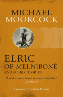 Elric of Melnibone and Other Stories, Paperback / softback Book