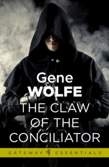 The Claw Of The Conciliator : Urth: Book of the New Sun Book 2, EPUB eBook