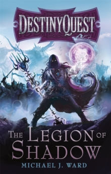 The Legion of Shadow : DestinyQuest Book 1, Paperback Book