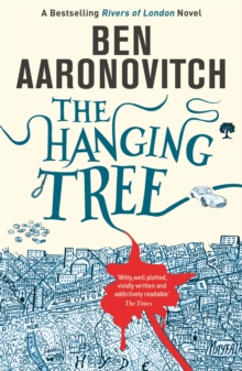 The Hanging Tree : The Sixth Rivers of London novel, Paperback Book