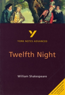 Twelfth Night: York Notes Advanced, Paperback Book