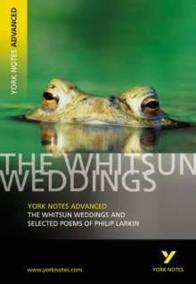 The Whitsun Weddings and Selected Poems: York Notes Advanced, Paperback Book