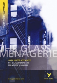 The Glass Menagerie: York Notes Advanced, Paperback / softback Book