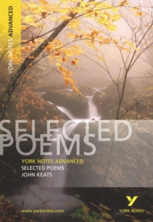 Selected Poems of John Keats: York Notes Advanced, Paperback Book