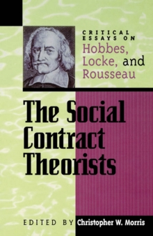 The Social Contract Theorists : Critical Essays on Hobbes, Locke, and Rousseau, EPUB eBook