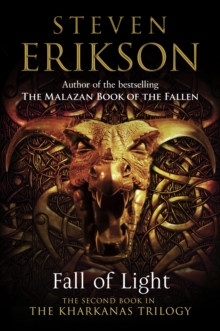 Fall of Light : The Second Book in the Kharkanas Trilogy, Hardback Book
