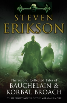 The Second Collected Tales of Bauchelain & Korbal Broach : Three Short Novels of the Malazan Empire, Hardback Book