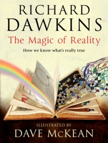 The Magic of Reality : How we know what's really true, Hardback Book