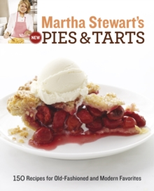 Martha Stewart's New Pies and Tarts, Paperback Book