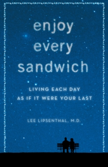 Enjoy Every Sandwich : Living Each Day As If It Were Your Last, Hardback Book