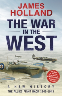 The War in the West: A New History : Volume 2: The Allies Fight Back 1941-43, Hardback Book