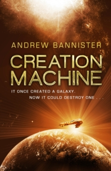 Creation Machine : (The Spin Trilogy 1), Hardback Book