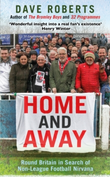 Home and Away : Round Britain in Search of Non-League Football Nirvana, Paperback / softback Book