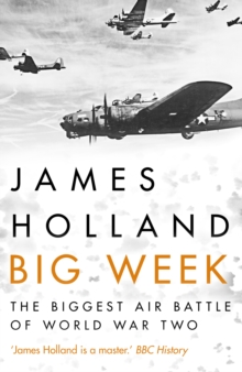 Big Week : The Biggest Air Battle of World War Two, Hardback Book