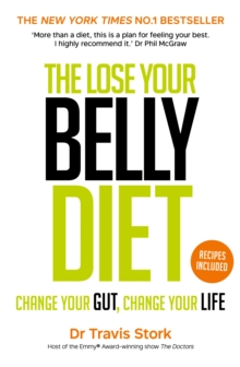 The Lose Your Belly Diet : Change Your Gut, Change Your Life, Paperback Book