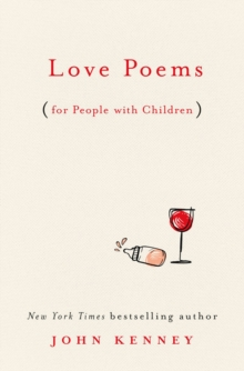 Love Poems For People With Children, Hardback Book