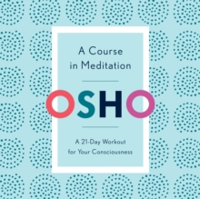 A Course in Meditation : A 21-Day Workout for Your Consciousness, eAudiobook MP3 eaudioBook