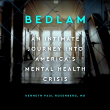 Bedlam : An Intimate Journey Into America's Mental Health Crisis, eAudiobook MP3 eaudioBook