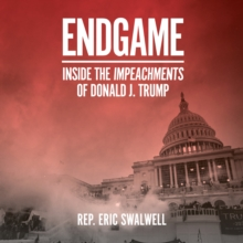 Endgame : Inside the Impeachment of Donald J. Trump, eAudiobook MP3 eaudioBook