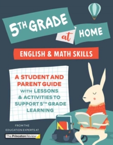 5th Grade at Home : A Student and Parent Guide with Lessons and Activities to Support 5th Grade Learning (Math & English Skills), Paperback / softback Book
