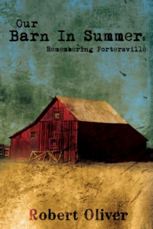 Our Barn in Summer:  Remembering Portersville, EPUB eBook