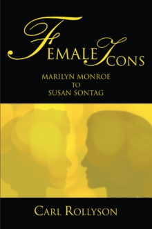 Female Icons : Marilyn Monroe to Susan Sontag, EPUB eBook
