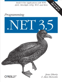 Programming .NET 3.5 : Build N-Tier Applications with WPF, AJAX, Silverlight, LINQ, WCF, and More, PDF eBook