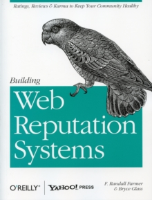 Building Web Reputation Systems, Paperback Book