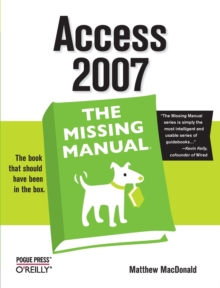 Access 2007: the Missing Manual, Paperback Book