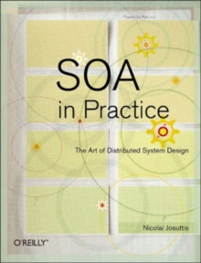 SOA in Practice : The Art of Distributed System Design, Paperback Book