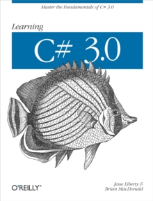 Learning C# 3.0 : Master the fundamentals of C# 3.0, PDF eBook