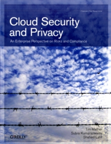 Cloud Security and Privacy : An Enterprise Perspective on Risks and Compliance, Paperback / softback Book