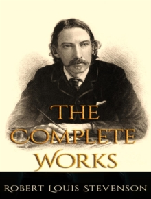 The Complete Works of Robert Louis Stevenson, EPUB eBook