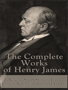 The Complete Works of Henry James, EPUB eBook