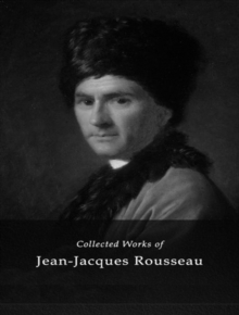 The Complete Works of Jean-Jacques Rousseau, EPUB eBook