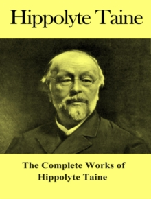 The Complete Works of Hippolyte Taine, EPUB eBook