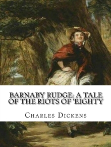 Barnaby Rudge: A Tale of the Riots of 'Eighty : A Tale of the Riots of 'Eighty, EPUB eBook