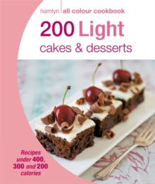 Hamlyn All Colour Cookery: 200 Light Cakes & Desserts : Hamlyn All Colour Cookbook, Paperback Book