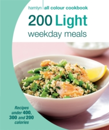 Hamlyn All Colour Cookery: 200 Light Weekday Meals : Hamlyn All Colour Cookbook, Paperback / softback Book