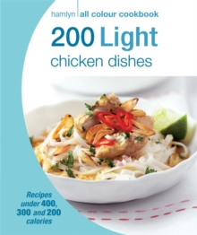Hamlyn All Colour Cookery: 200 Light Chicken Dishes : Hamlyn All Colour Cookbook, Paperback Book
