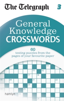 The Telegraph: General Knowledge Crosswords 3, Paperback / softback Book