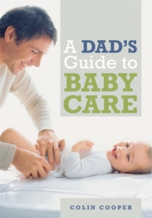 A Dad's Guide to Babycare, Paperback Book