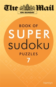 The Mail on Sunday: Book of Super Sudoku Puzzles 7, Paperback / softback Book