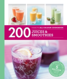 Hamlyn All Colour Cookery: 200 Juices & Smoothies : Hamlyn All Colour Cookbook, Paperback Book