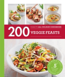 Hamlyn All Colour Cookery: 200 Veggie Feasts : Hamlyn All Colour Cookbook, Paperback Book