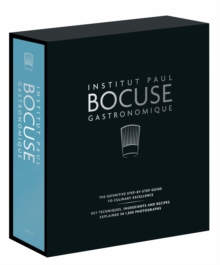 Institut Paul Bocuse Gastronomique : The Definitive Step-by-Step Guide to Culinary Excellence, Hardback Book