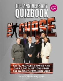 The Chase 10th Anniversary Quizbook : The ultimate book of the hit TV Quiz Show, Hardback Book