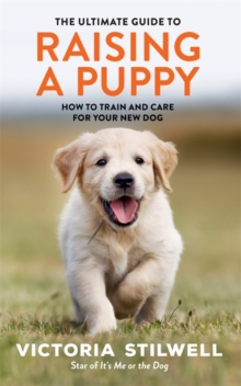 The Ultimate Guide to Raising a Puppy, Paperback / softback Book