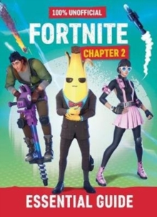 Fortnite: Essential Guide to Chapter 2, Hardback Book