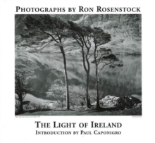 Light of Ireland : Photographs by Ron Rosenstock, Hardback Book